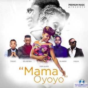 Yemi Alade - Mama Oyoyo ft. Iyanya, Olamide, Tekno & Selebobo